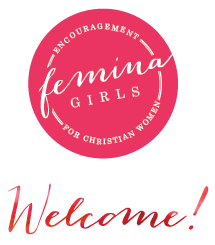 Femina Girls Logo - Encouragement for Christian Women - Welcome